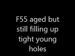 f55 aged,still filling up constricted lustful